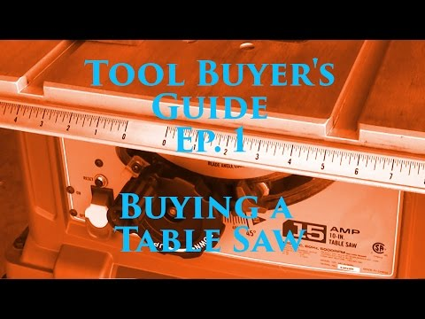 Tool Buyer's Guide Ep. 1 - Buying a Table Saw
