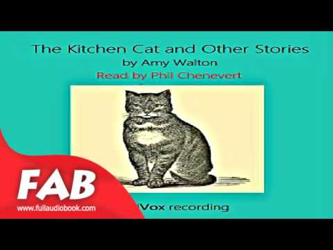 The Kitchen Cat And Other Stories Full Audiobook By Amy WALTON By Single Author Collections