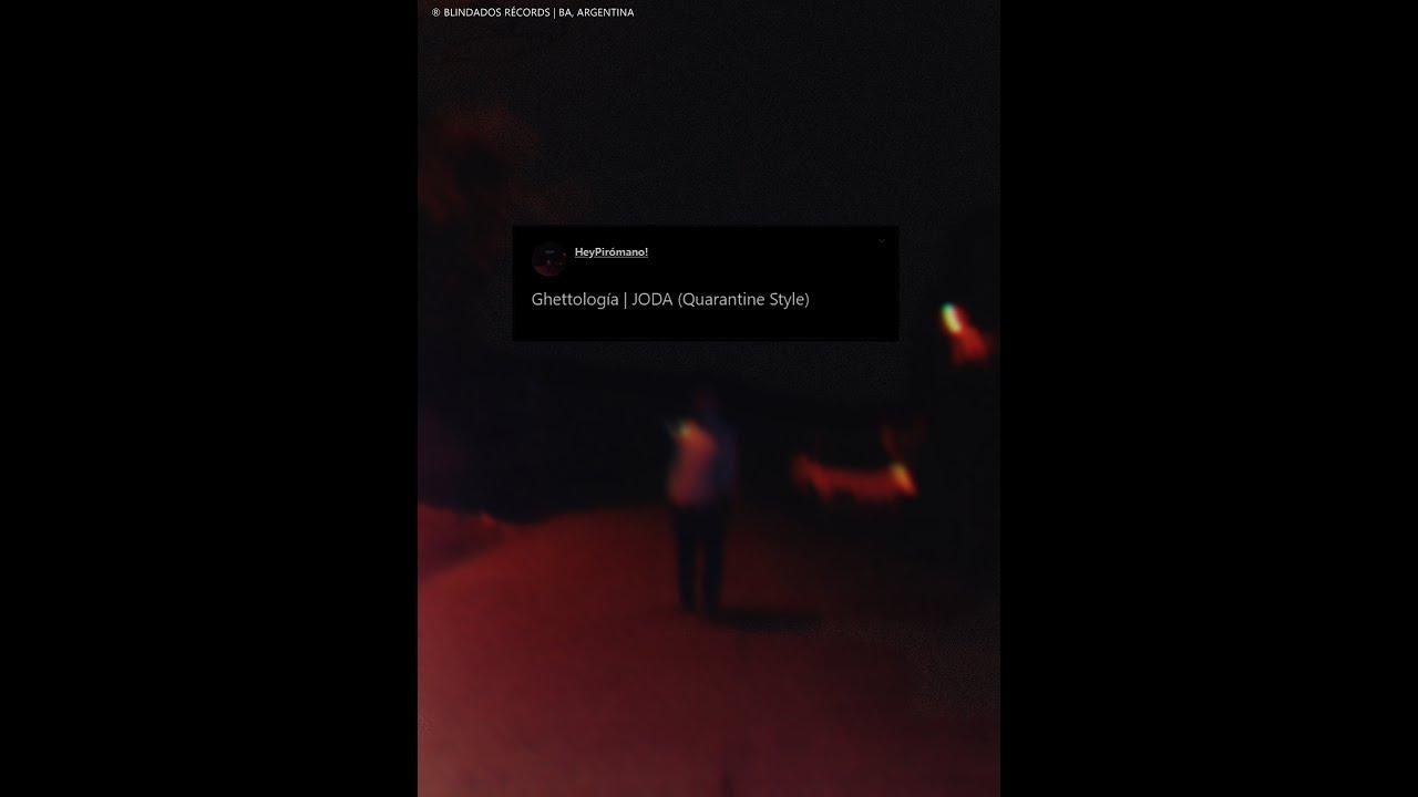 Ghettología | JODA (Quarantine Style) (Prod. HeyPirómano!) #ELCAMBIO