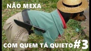 NÃO MEXA Com Quem Tá QUIETO!!! #3