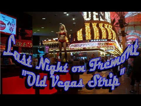 "Last Night on Fremont  ""Old Vegas Strip"""