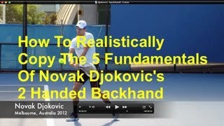 Novak Djokovic Two Handed Topspin Backhand How To Realistically Copy The 5 Fundamentals