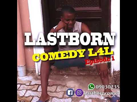 Download Last born comedy l4l