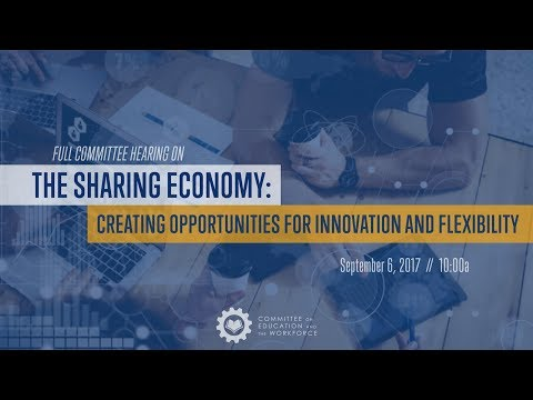 """The Hearing on """"The Sharing Economy: Creating Opportunities for Innovation and Flexibility."""""""