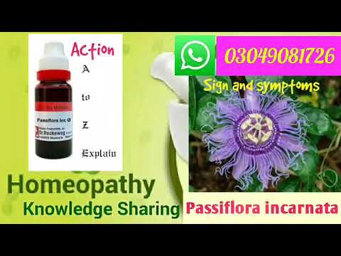 Passiflora Incarnata | Homeopathic medicine | sign and symptoms | A Homeopathic sedative