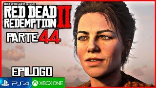 RED DEAD REDEMPTION 2 Epilogo Parte 2 Gamplay Español Parte 44 (4K) | El Regreso de Abigail y Jack