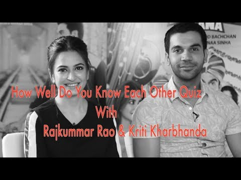 Rajkummar Rao & Kriti Kharbanda PLAY The HILARIOUS How Well Do You Know Each Other Quiz