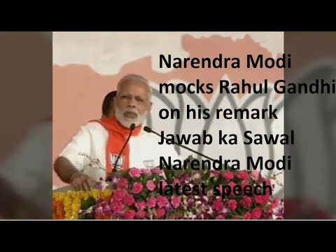 """Narendra Modi mocks Rahul Gandhi on his remark Jawab ka Sawal"" today   Narendra Modi latest speech"