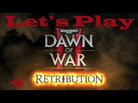 Warhammer 40000: Dawn of War II - Let's Play Retribution Episode 4 - Commentary |