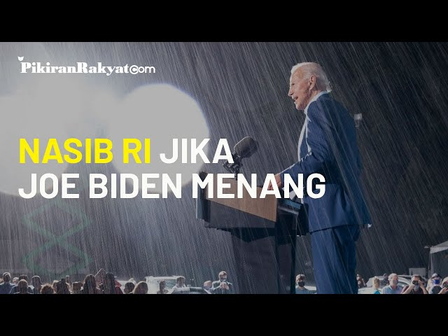 Jika Joe Biden Menang, Ini Proyeksi Nasib Indonesia di Bawah 'Cengkeraman' AS