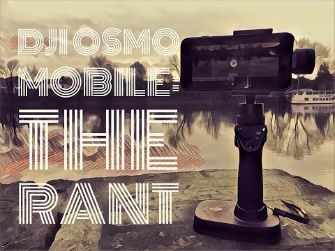 DJI Osmo Mobile : Review and Rant