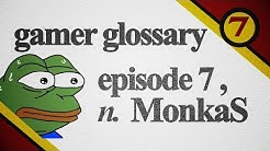 MonkaS | Gamer Glossary