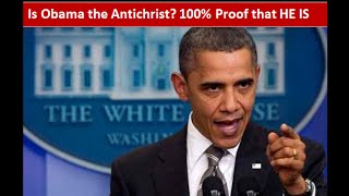 is obama the antichrist 100 proof that he is will be