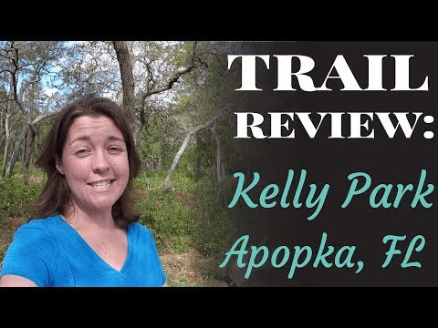 Trail Review: Kelly Park in Apopka, Florida