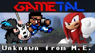 Unknown from M.E. (Sonic Adventure) - GaMetal Ft. ShaoDow