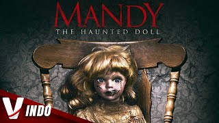 Mandy The Haunted Doll - Hollywood Film Horor Terbaik - Film Terbaru - Sub Indo
