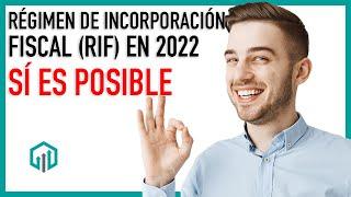 TRIBUTAR EN EL RIF EN 2022 SÍ ES POSIBLE   REFORMAS FISCALES 2022   RESICO 2022