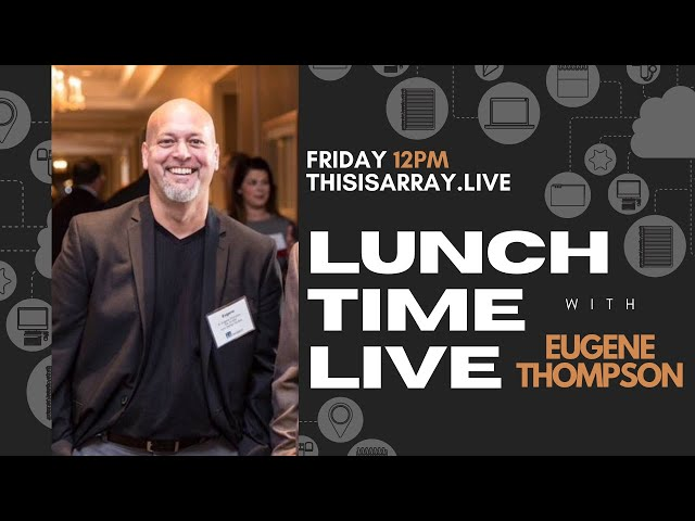 Lunchtime Live with Eugene Thompson of Ionic DeZign Studios