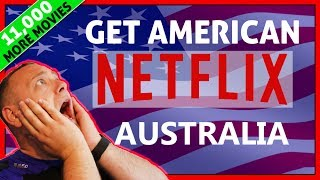 Easy! How To Watch American Netflix in Australia 2018