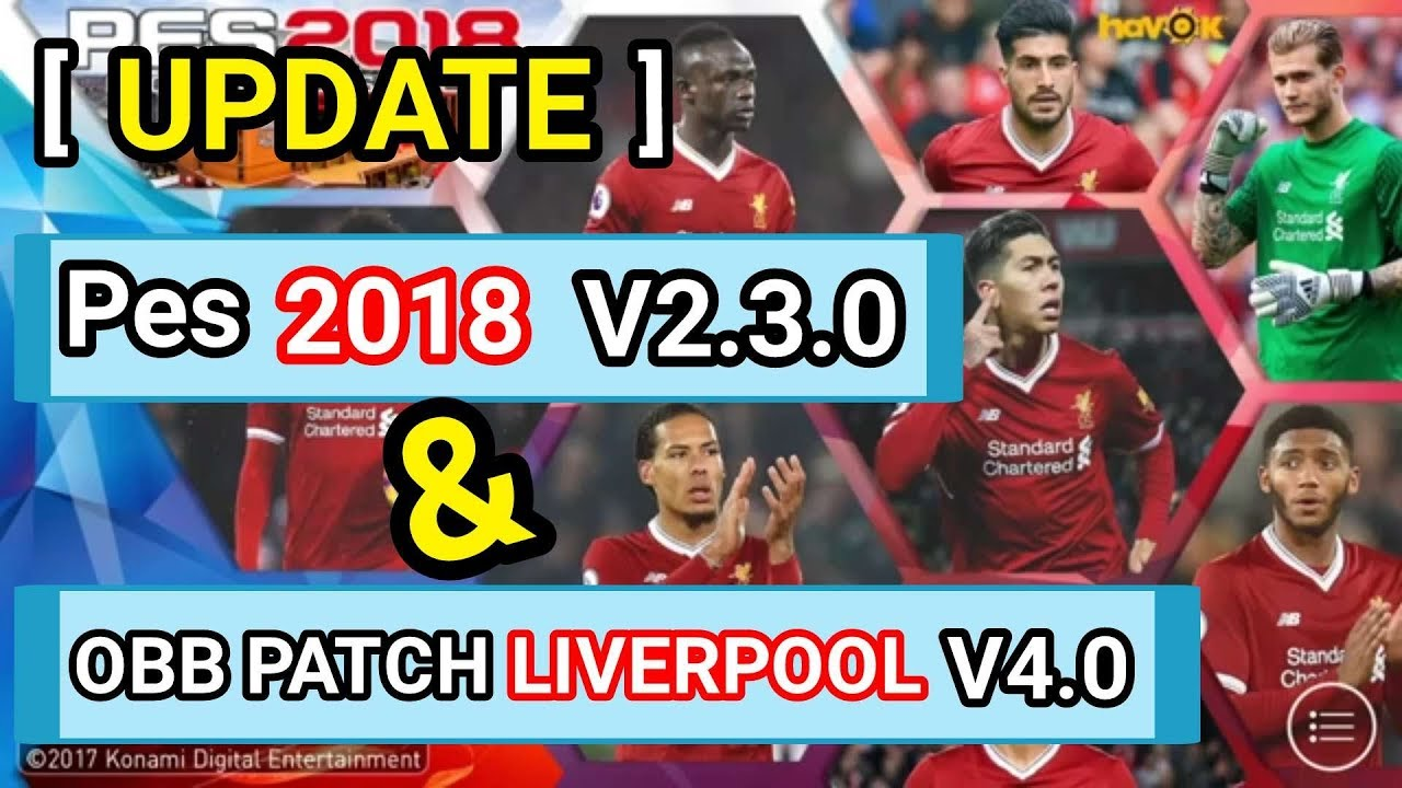 Update Pes 2018 Android V2 3 0 Obb Patch Liverpool V4 0 By