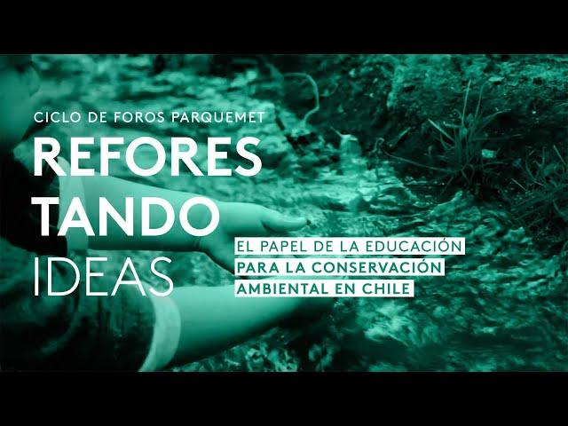 El papel de la educación para la conservación ambiental en Chile