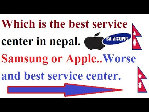 Which is the best||Service center of nepal||Apple or samsung||Condition of service center in nepal