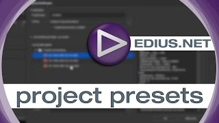 EDIUS.NET Podcast - Project presets