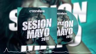 08 SESSION MAYO 2016 DJ CRISTIAN GIL