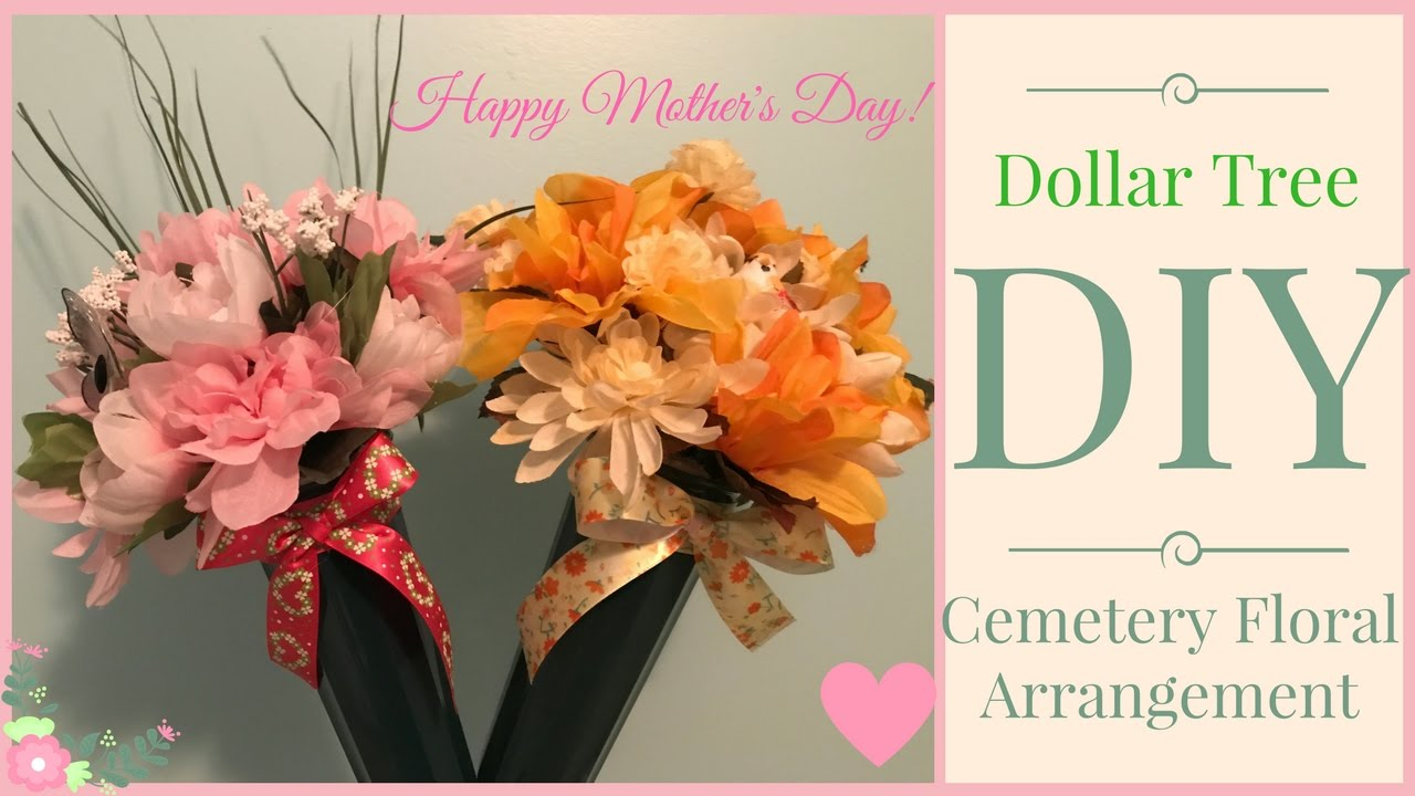 Dollar Tree Diy Floral Arrangements Cemetery May 2017