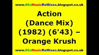 Action (Dance Mix) - Orange Krush | Jellybean Benitez | 80s Dance Music | 80s Club Mixes | 80s Club