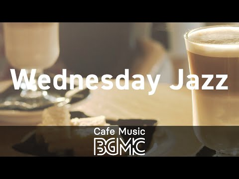 Wednesday Jazz: Nice Wake Up Morning Music - Music for Working at Home, Study and Read a Book