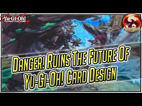 Danger! Ruins the Future of Yu-Gi-Oh! Card Design