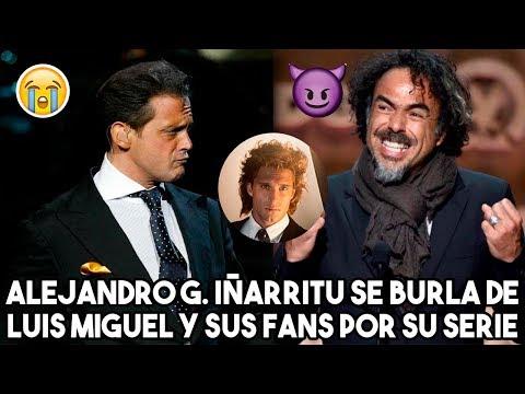 La POLÉMICA Respuesta de Alejandro G Iñárritu a los  de Luis Miguel