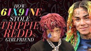 How 6ix9ine Stole Trippie Redd's Girlfriend (Full Beef)