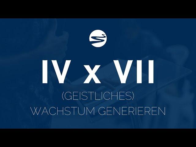 IV x VII - (GEISTLICHES) WACHSTUM GENERIEREN   ELIM KIRCHE GEESTHACHT   HD
