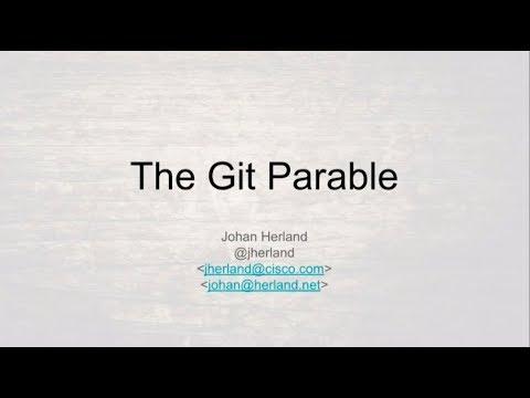 The Git Parable - a different approach to understanding Git (90 min) -  Johan Herland