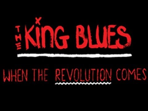 The King Blues - When The Revolution Comes