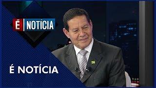 É Notícia com General Hamilton Mourão - Completo 29/10/2018