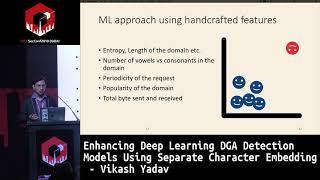 #HITB2018DXB: Enhancing DL DGA Detection Models Using Separate Character Embedding - Vikash Yadav