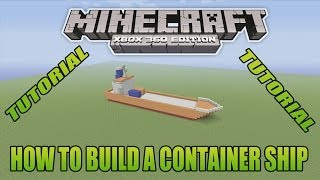 Minecraft Xbox Edition Tutorial How To Build A Container Ship
