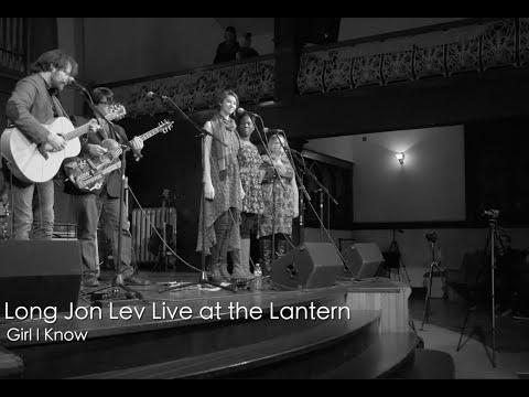 Long Jon Lev - Girl I Know (Live at the Lantern)