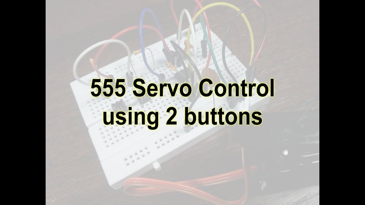 555 Servo Control Using 2 Buttons - YouTube