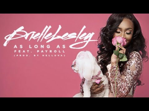 Brielle Lesley - As Long As feat. Payroll Giovanni [AUC Hot Spot Exclusive]