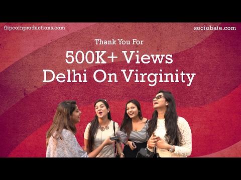 Delhi On Virginity | When Did You Lose Your Virginity? | Sociobate