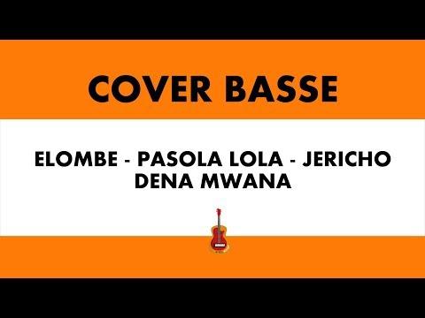 Elombe/Pasola lola/Jericho - Dena Mwana - Bass cover