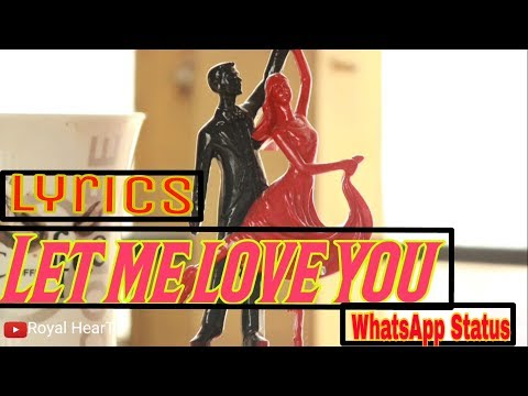 """Let Me Love You""""Justin Bieber"" Lyrics For Whatsapp Status 👌👌👌 2017 Download Links 👇👇👇"
