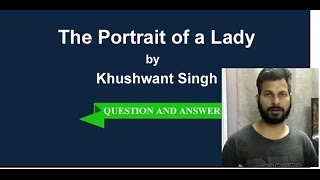 The Portrait of a Lady | Class 11th By Khushwant Singh | Question and Answer