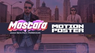 Download Hindi Video Songs - Mascara | Johny Seth (Motion Poster) | Pardhaan | Full Song Releasing 18 January