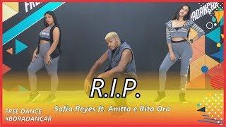 Baixar R.I.P. - Sofia Reyes ft. Anitta e Rita Ora | Coreografia Free Dance