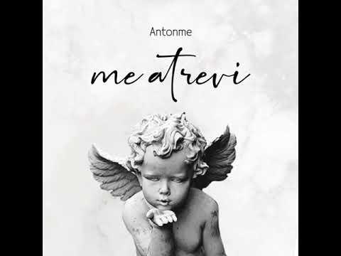 Download ME ATREVI - ANTONME